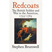 Redcoats: The British Soldier and War in the Americas, 1755-1763