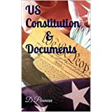 US Constitution, Declaration of Independence, Bill of Rights, Emancipation Proclamation, Amendments, etc: And Documents