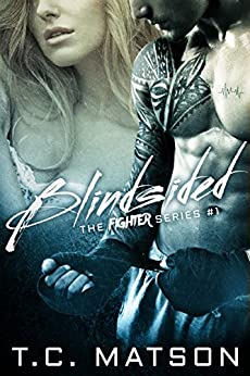Blindsided (The Fighter Series Book 1) by [Matson, TC]