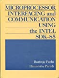 img - for Microprocessor Interfacing and Communication Using the Intel Sdk-85 by Borivaje Furht (1986-01-01) book / textbook / text book