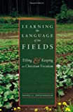 Learning the Language of the Fields, Daniel Deffenbaugh, 1561012823