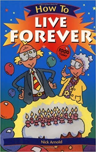Book How To Live Forever (How To) by Nick Arnold (2000-08-03)
