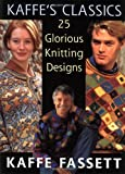 Kaffe's Classics: 25 Glorious Knitting Desings