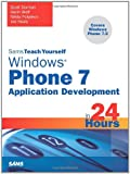 Sams Teach Yourself Windows Phone 7 Application Development in 24 Hours, Scott Dorman and Kevin Wolf, 0672335395