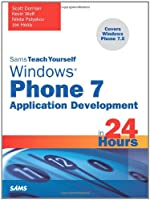 Sams Teach Yourself Windows Phone 7 Application Development in 24 Hours Front Cover