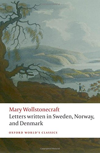Letters written in Sweden, Norway, and Denmark (Oxford World's Classics) by Oxford University Press