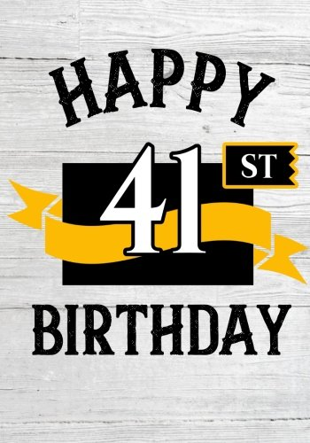Happy 41st Birthday: Birthday Gifts For Men, Birthday Journal Notebook For 41 Year Old For Journaling & Doodling, 7 x 10, (Birthday Keepsake Book)