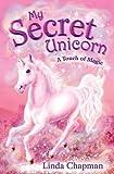 My Secret Unicorn. A Touch Of Magic