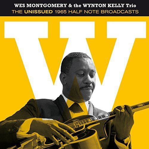 Unissued 1965 Half Note Broadcasts by MONTGOMERY,WES / KELLY,WYNTON TRIO ()