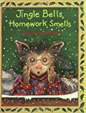 Jingle Bells, Homework Smells, Diane deGroat, 0688175449