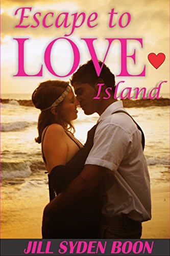 Escape to Love Island: (A compelling second chance at love story) ((Happy ever-after romance series) Book 1)