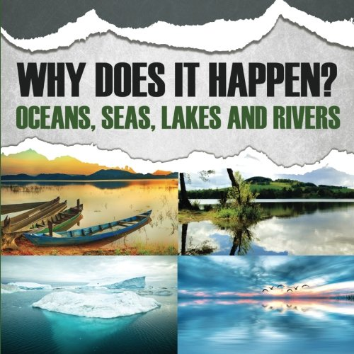 Download Why Does It Happen?: Oceans, Seas, Lakes and Rivers pdf