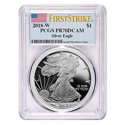 2018 W Silver Eagle 2018-W 1 oz Proof Silver American Eagle PCGS PF 70 DCAM First Strike $1 PR-70 PCGS DCAM (Price Of 1 Oz Gold American Eagle)