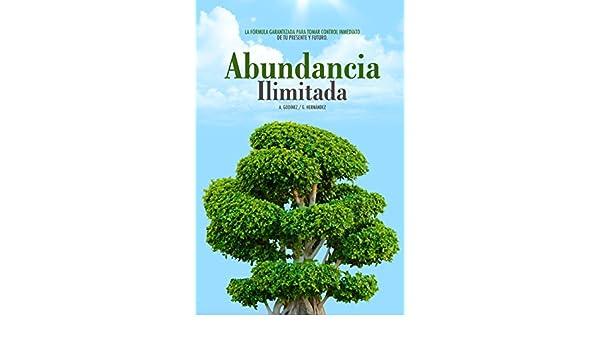 Amazon.com: Abundancia ILIMITADA: Los Hábitos Clave para SER EXITOSO, SALUDABLE y SIEMPRE lejos de los Problemas Económicos.: El Libro de Exito para tomar ...