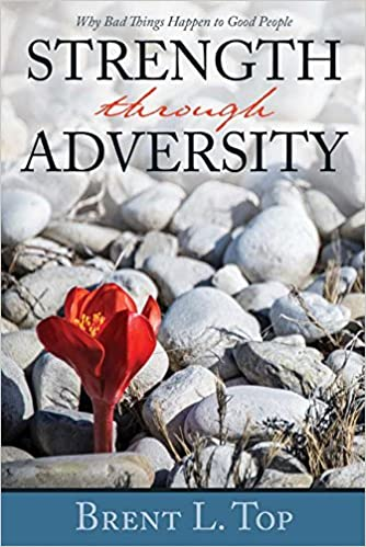Strength Through Adversity Why Bad Things Happen To Good People