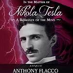 In the Matter of Nikola Tesla | Anthony Flacco