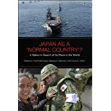 Japan as a 'Normal Country'?: A Nation in Search of Its Place in the World (Japan and Global Society)