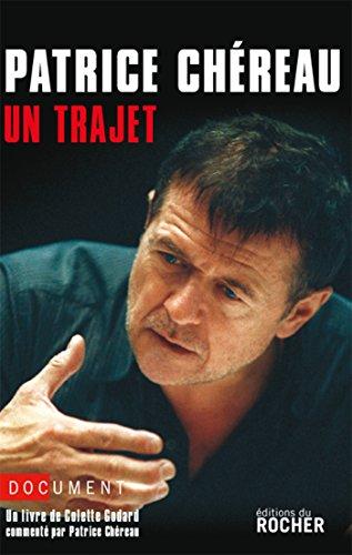 Patrice Chéreau: Un trajet (Entrée des artistes) (French Edition)