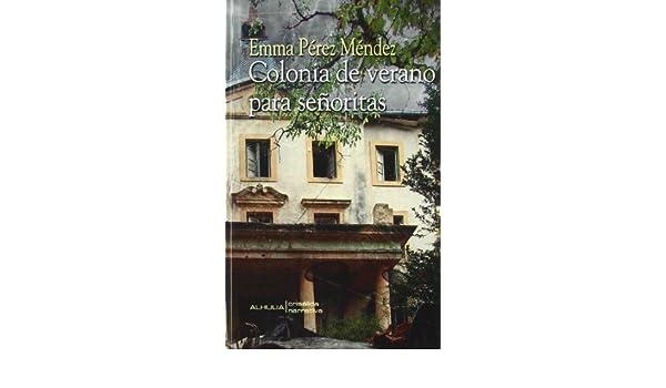 Colonia de verano para señoritas (Crisalida): Amazon.es: Emma Perez Mendez: Libros