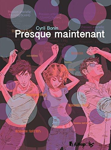 Presque maintenant (BANDES DESSINEE) (French Edition)