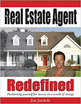 The Real Estate Agent Redefined Jim Jaeckels 9781592982707 Amazon