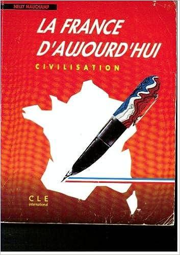 En ligne téléchargement gratuit La France d'aujourd'hui : Civilisation pdf, epub