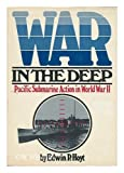 War in the Deep, Edwin P. Hoyt, 0399206299