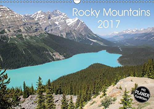 Rocky Mountains 2017 (Wandkalender 2017 DIN A3 quer): Die schönsten Orte in den Rocky Mountains zwischen Columbia und Idaho (Geburtstagskalender, 14 Seiten ) (CALVENDO Orte)