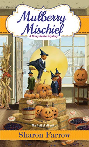 Mulberry Mischief (A Berry Basket Mystery Book 4)