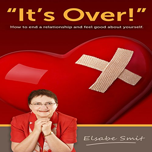 It's Over!: How to End a Relationship and Feel Good About Yourself Audiobook [Free Download by Trial] thumbnail