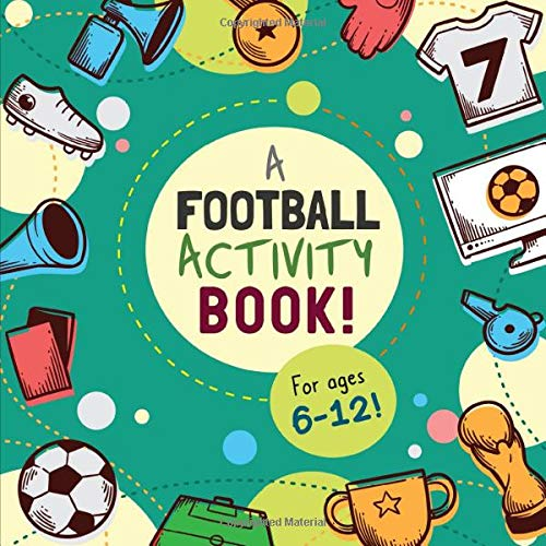 A Football Activity Book!: Packed with Puzzles, Games, Colouring & Sketch Pages (for Ages 6-12) por Awesome Activity Books