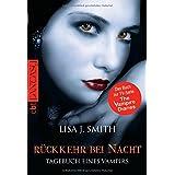 """Tagebuch eines Vampirs, Band 5: R�ckkehr bei Nacht (TAGEBUCH EINES VAMPIRS (Vampire Diaries), Band 5)von """"Lisa J. Smith"""""""
