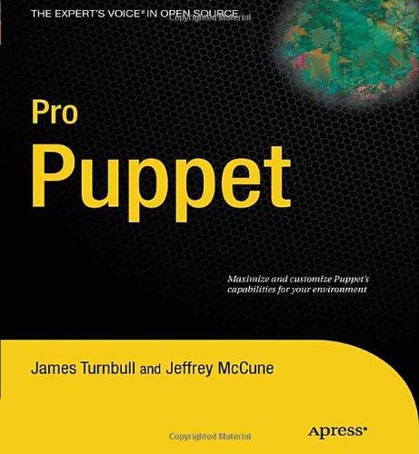 Pro Puppet by James Turnbull , Jeffrey McCune, Publisher : Apress