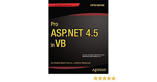 Pro ASPNET 45 In VB Dan Mabbutt Adam Freeman Matthew MacDonald 9781430243533 Amazon Books