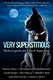 img - for Very Superstitious: Myths, Legends and Tales of Superstition (Charity Anthology Dark Tales Collection) book / textbook / text book