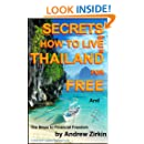 Secrets Of How to Live in Thailand and The Steps to Financial Freedom (Real Secrets Of How To Get Financial Freedom and Become a Wealth Magnet) Book 1)