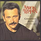 Aaron Tippin - Greatest Hits. . . and then Some