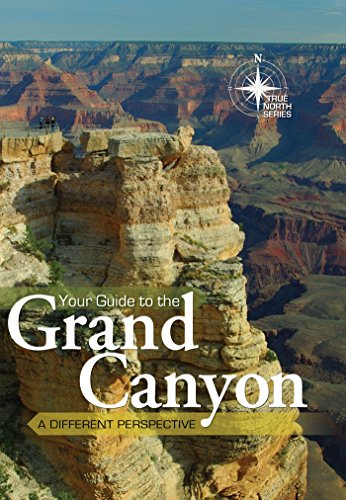 Your Guide To The Grand Canyon  True North Series