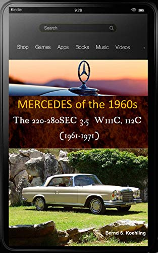 Mercedes-Benz, The 1960s, W111 and W112 Coupes/Cabriolets with buyer's guide and chassis number, data card explanation: From the 220SE Coupe to the 280SE 3.5 Cabriolet, updated in March 2018