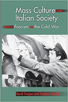 Image result for Mass Culture and Italian Society from Fascism to the Cold War