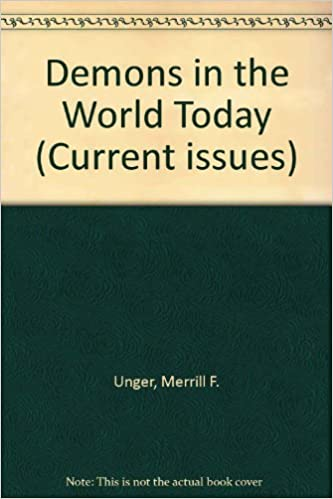Demons in the World Today (Current issues) by Merrill F. Unger (1995-08-02)