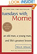 #8: Tuesdays with Morrie: An Old Man, a Young Man, and Life's Greatest Lesson, 20th Anniversary Edition