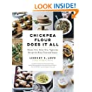 Chickpea Flour Does It All: Gluten-Free, Dairy-Free, Vegetarian Recipes for Every Taste and Season