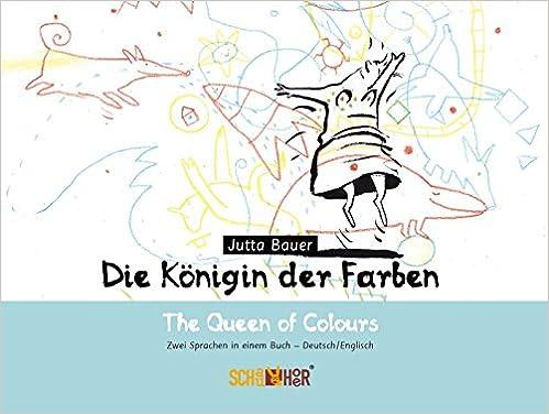 Die Königin der Farben – The Queen of Colours: Zwei Sprachen in ...