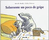 Solamente un Poco de Gripe, Didier Dufresne, 8484701239