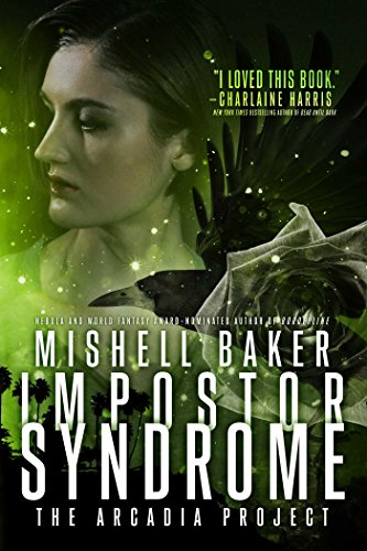 Impostor Syndrome (The Arcadia Project Book 3) by [Baker, Mishell]