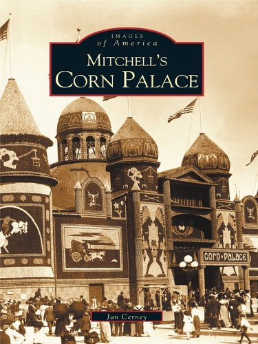 Mitchell's Corn Palace (Images of America) (English Edition)