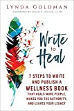#9: Write to Heal: 7 Steps to Write and Publish a Wellness Book that Heals More People, Makes You the Authority and Leaves Your Legacy