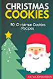 Christmas Cookies: 50 Christmas Cookies Recipes (Christmas Cookbooks)