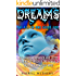 Dreams: The All-In-One Guide for Dream Interpretation and Lucid Dreaming to Uncover the Power of Your Subconscious Mind
